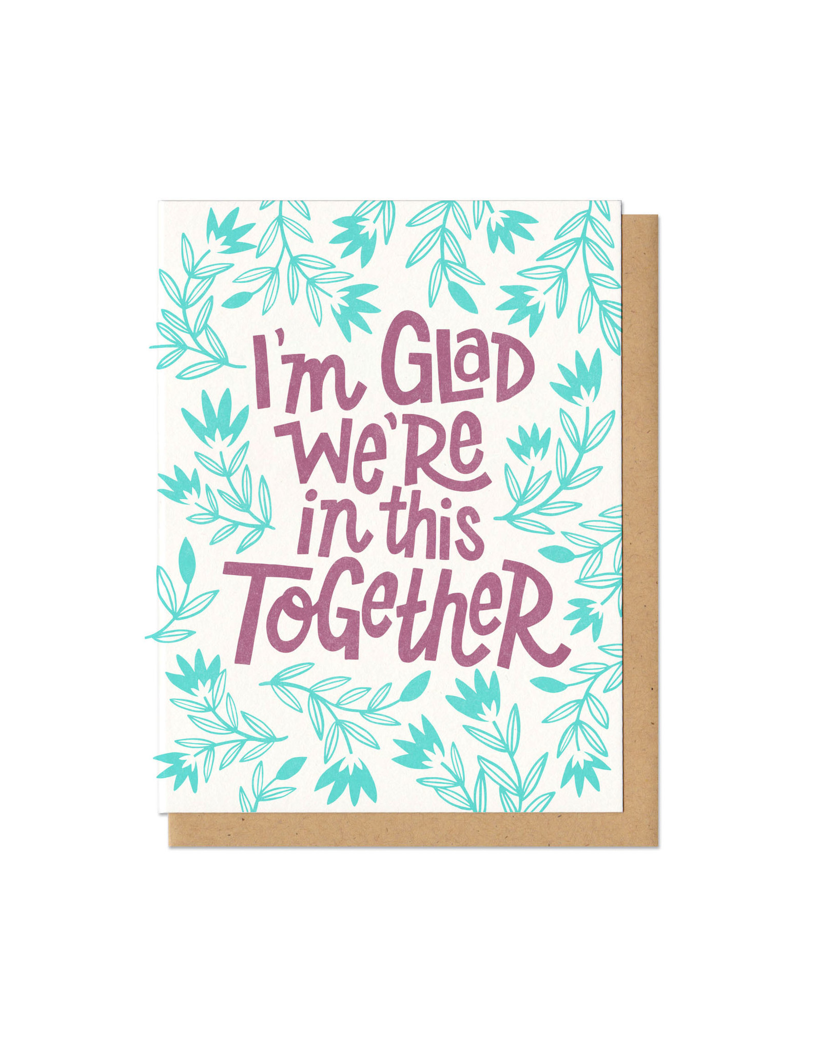 I'm Glad We're In This Together Greeting Card