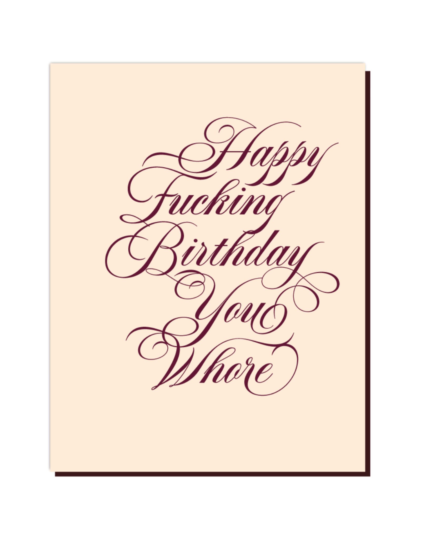 Happy Fucking Birthday You Whore Greeting Card