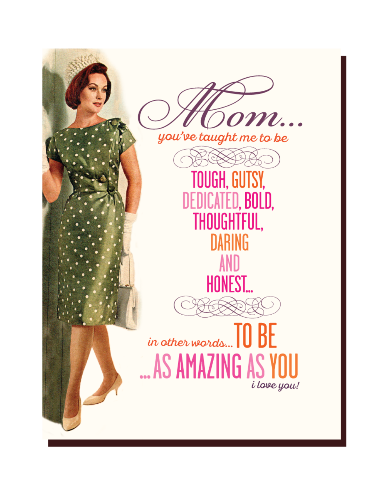 Mom You've Taught Me to Be... Greeting Card