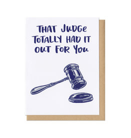 That Judge Totally Had it Out for You Greeting Card