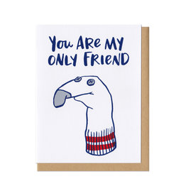 You Are My Only Friend Greeting Card
