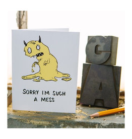 Sorry I'm Such a Mess Greeting Card