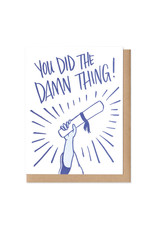 You Did the Damn Thing! Graduation Greeting Card