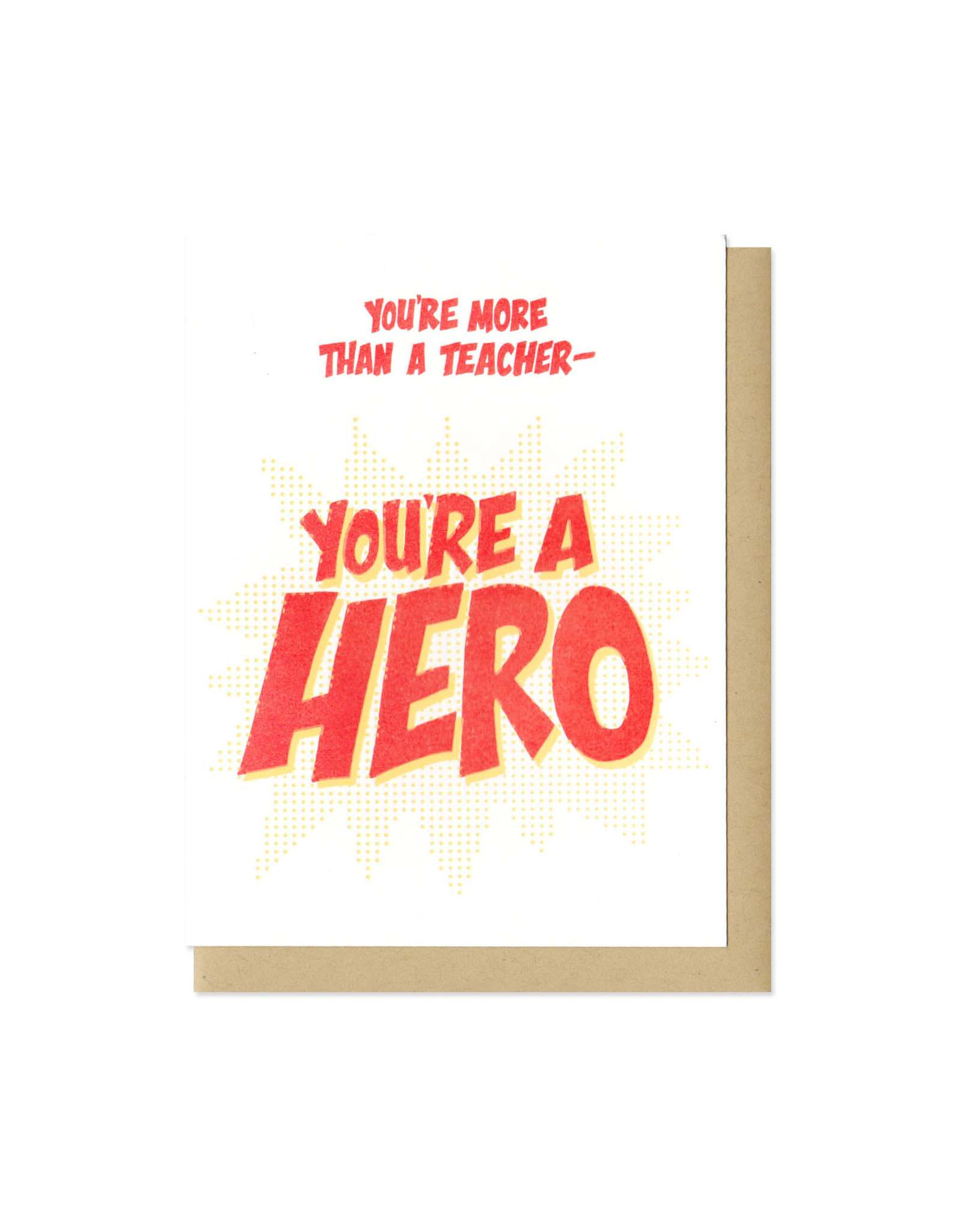 You're More Than a Teacher - You're a Hero Greeting Card