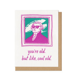 You're Old. But Like, Cool Old Greeting Card