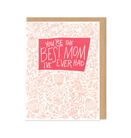 You're The Best Mom I've Ever Had Greeting Card