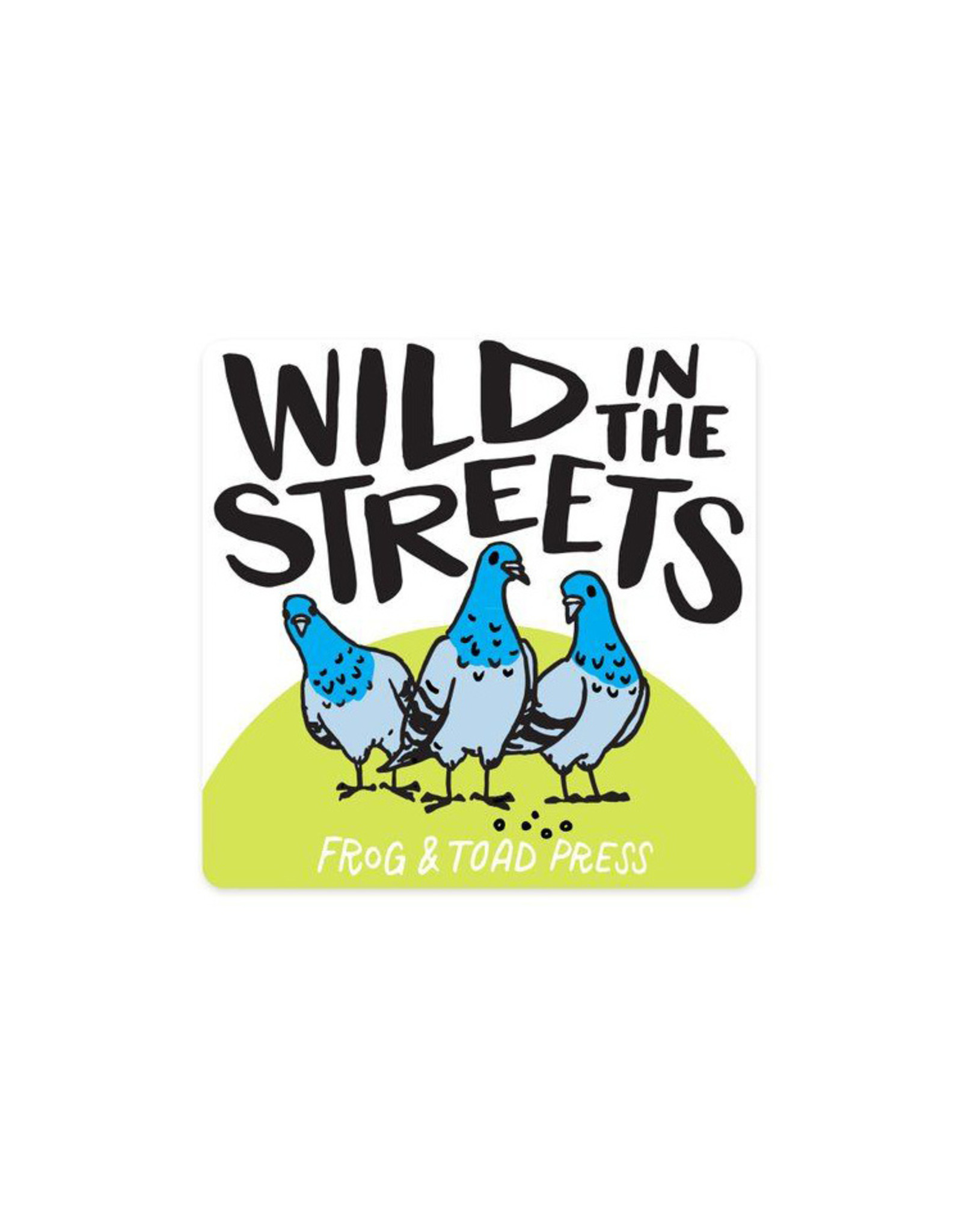 Wild in the Streets Pigeon Sticker