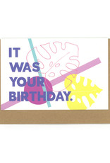 It Was Your Birthday Greeting Card