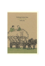 Nothing Better Than a Roll in the Hay With You Greeting Card