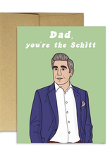Dad, You're The Schitt Greeting Card