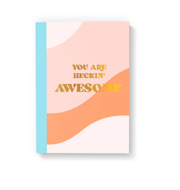 You Are Heckin Awesome Notebook