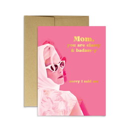 Mom, You Are Classy and Badass-y Greeting Card