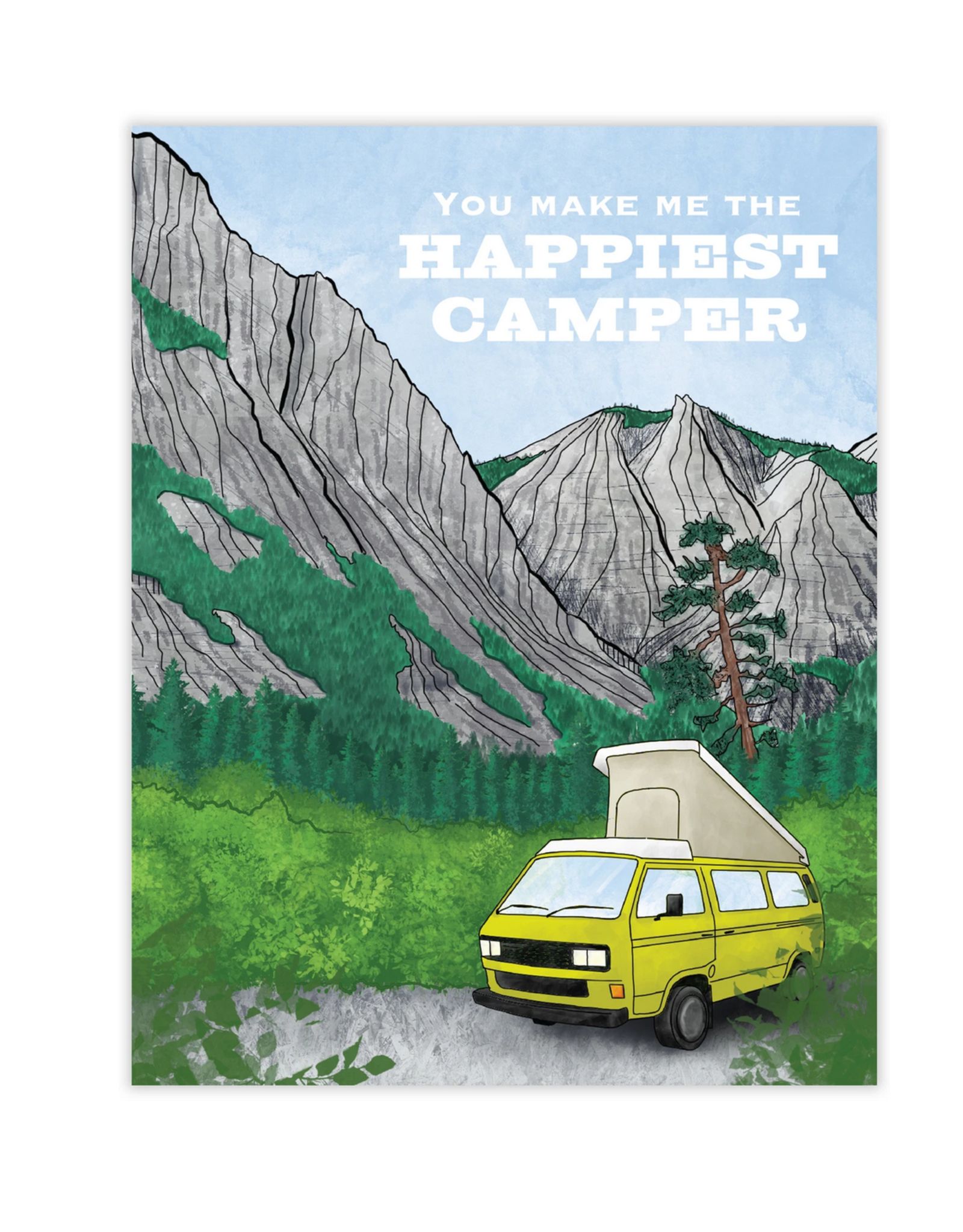 You Make Me The Happiest Camper Greeting Card