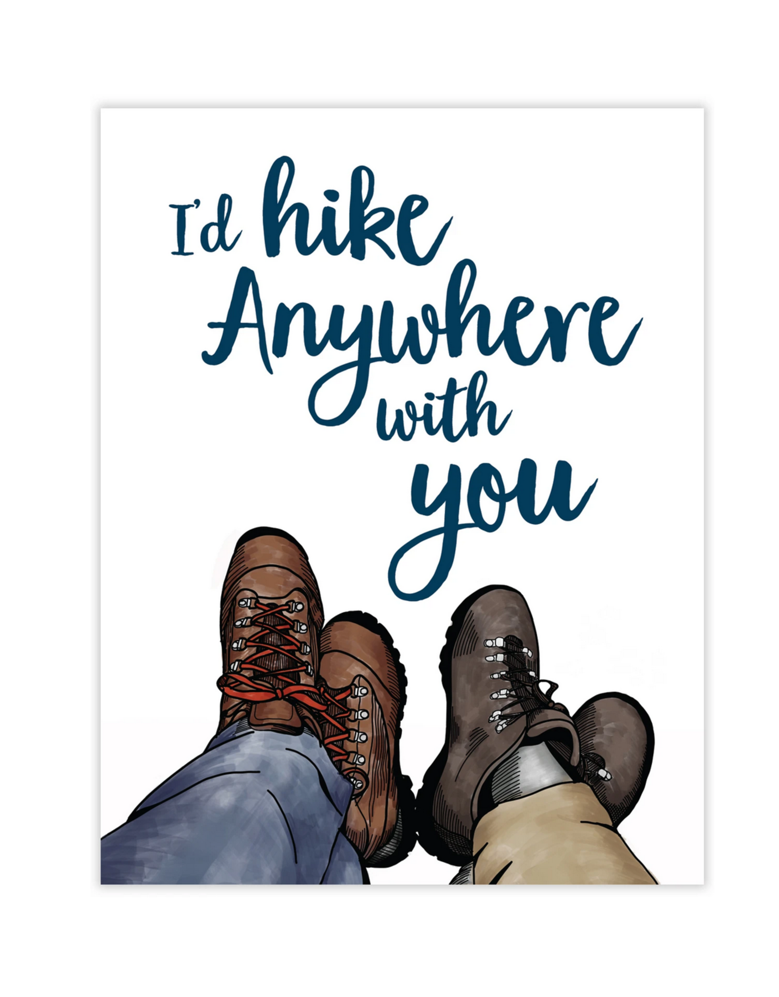 I'd Hike Anywhere With You Greeting Card