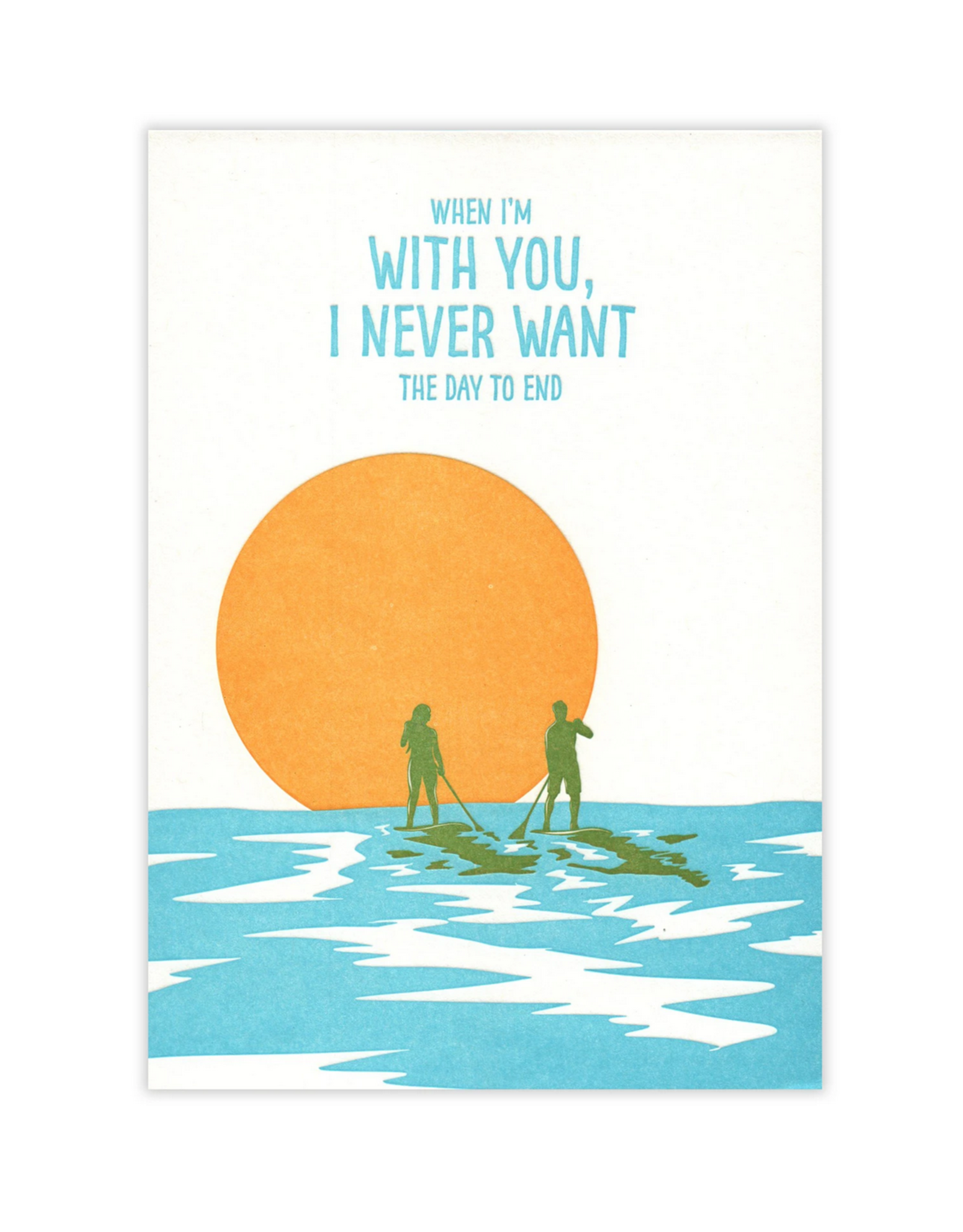 Waterknot I Never Want The Day To End Paddleboards Greeting Card