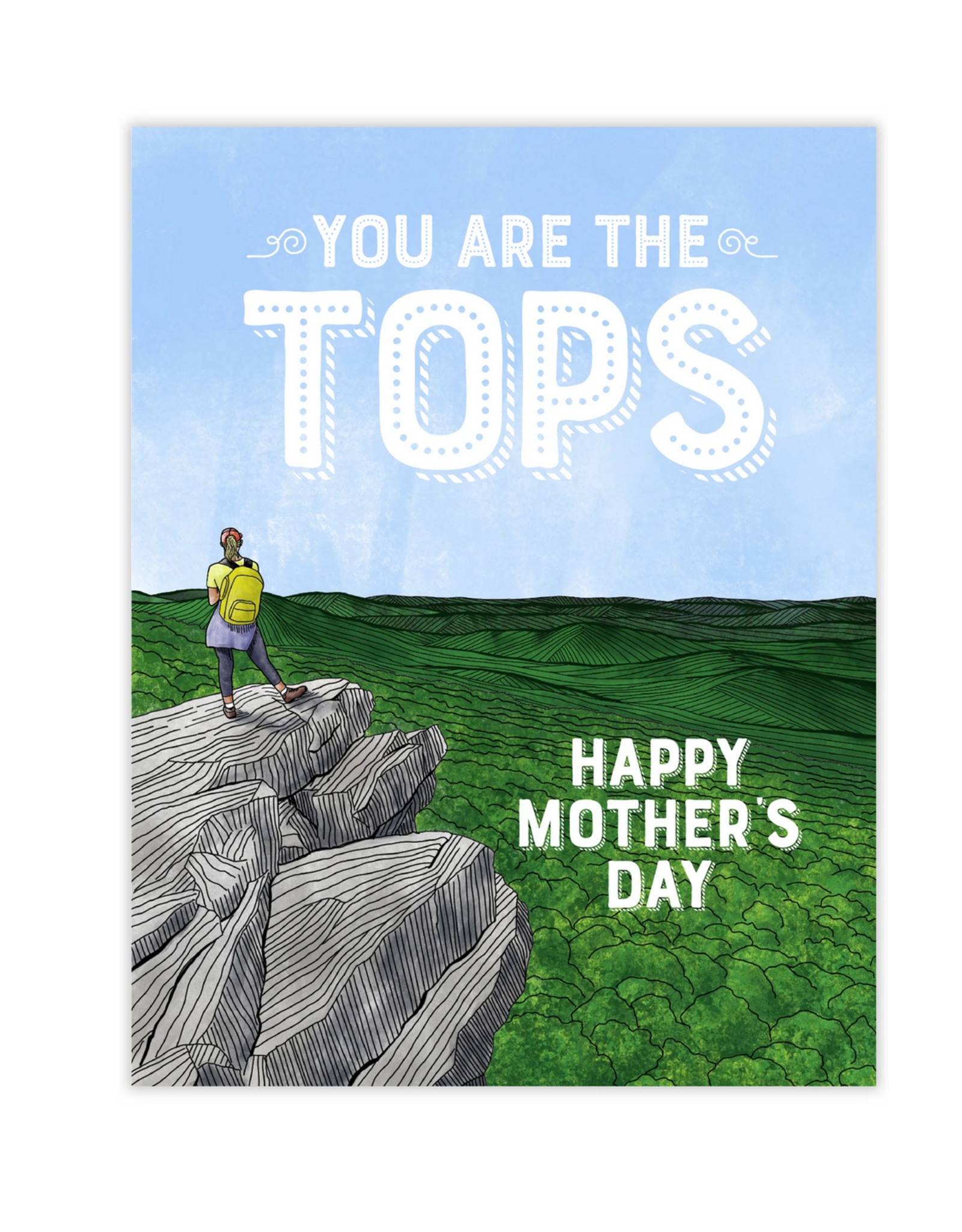 You Are The Tops. Happy Mother's Day Greeting Card