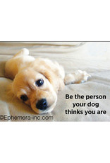Be the Person Dogs Think You Are Magnet