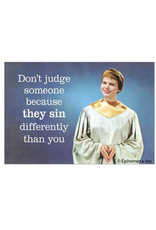 Sin Differently Than You Magnet