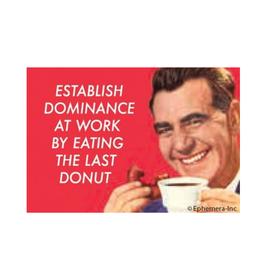 Establish Dominance at Work...Donut Magnet