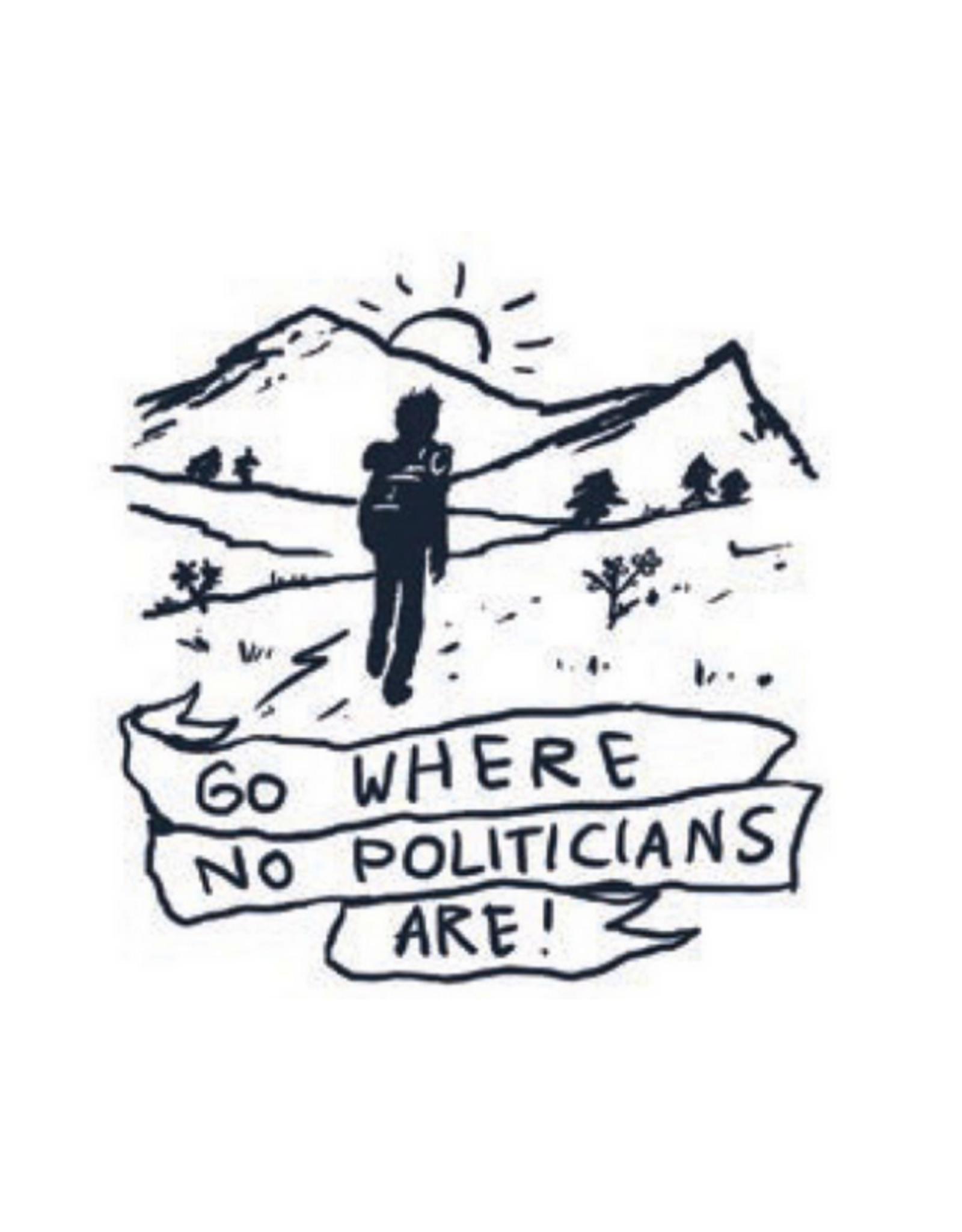 Go Where No Politicians Are! Magnet