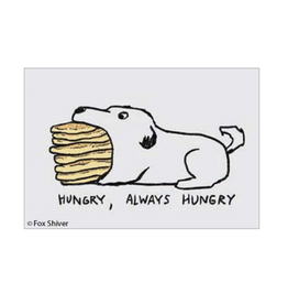 Hungry, Always Hungry (Dog & Pancakes) Magnet