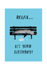 Roger La Borde Relax, It's Your Birthday Seal & Cake Greeting Card