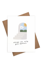 Things Can Only Get Better Greeting Card