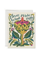 Never Too Small to be Mighty Greeting Card