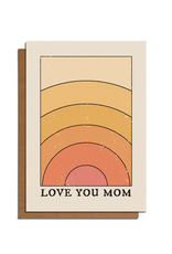Cai & Jo Love You Mom Rainbow Greeting Card