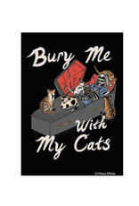 Bury Me With My Cats Magnet
