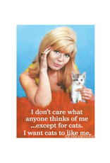 I Don't Care What Anyone Thinks of Me... Except Cats Magnet
