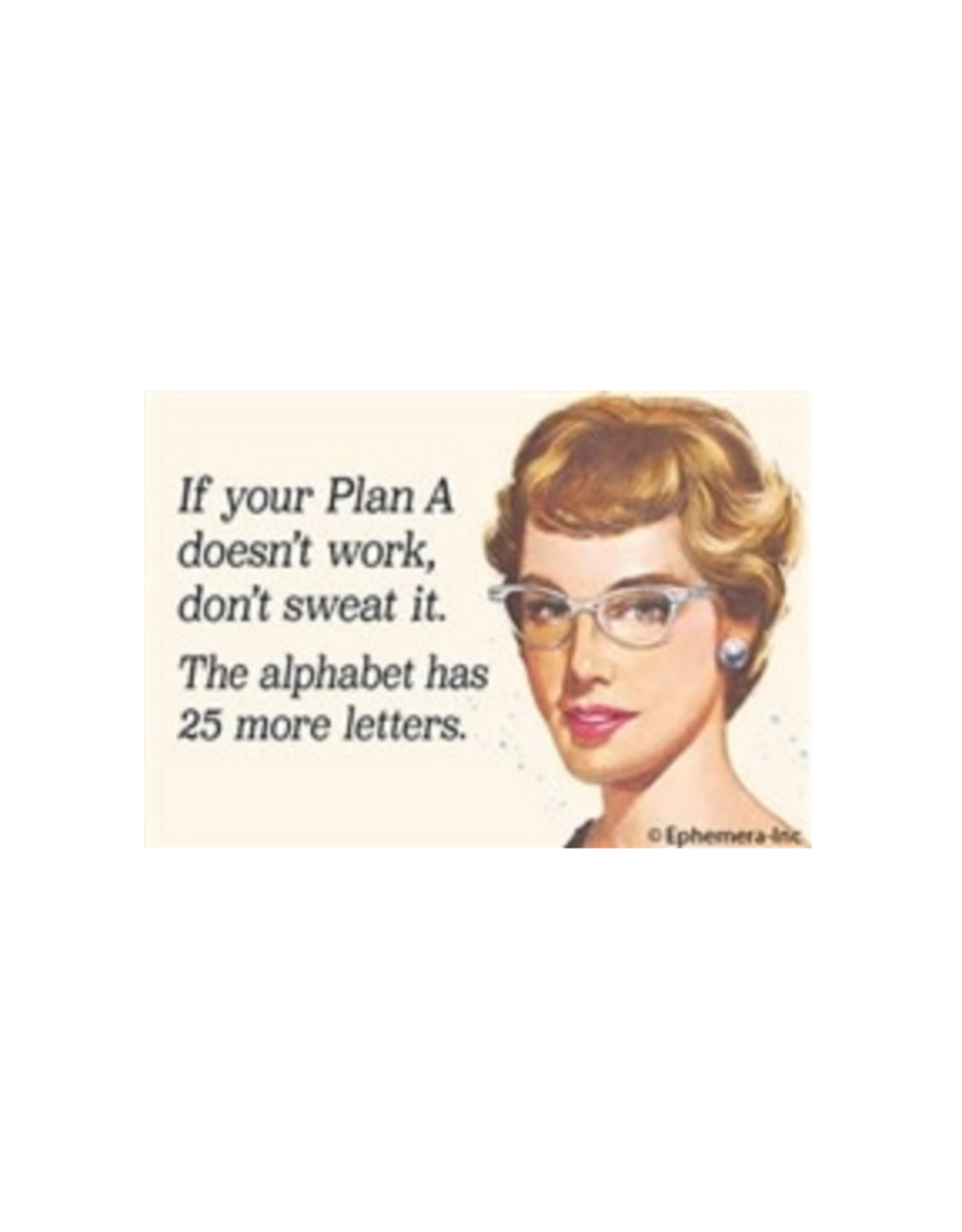 If Plan A Doesn't Work... Magnet