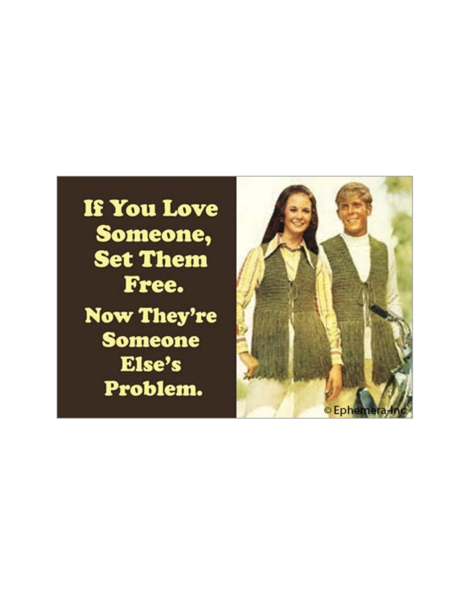 If You Love Someone, Set Them Free Magnet