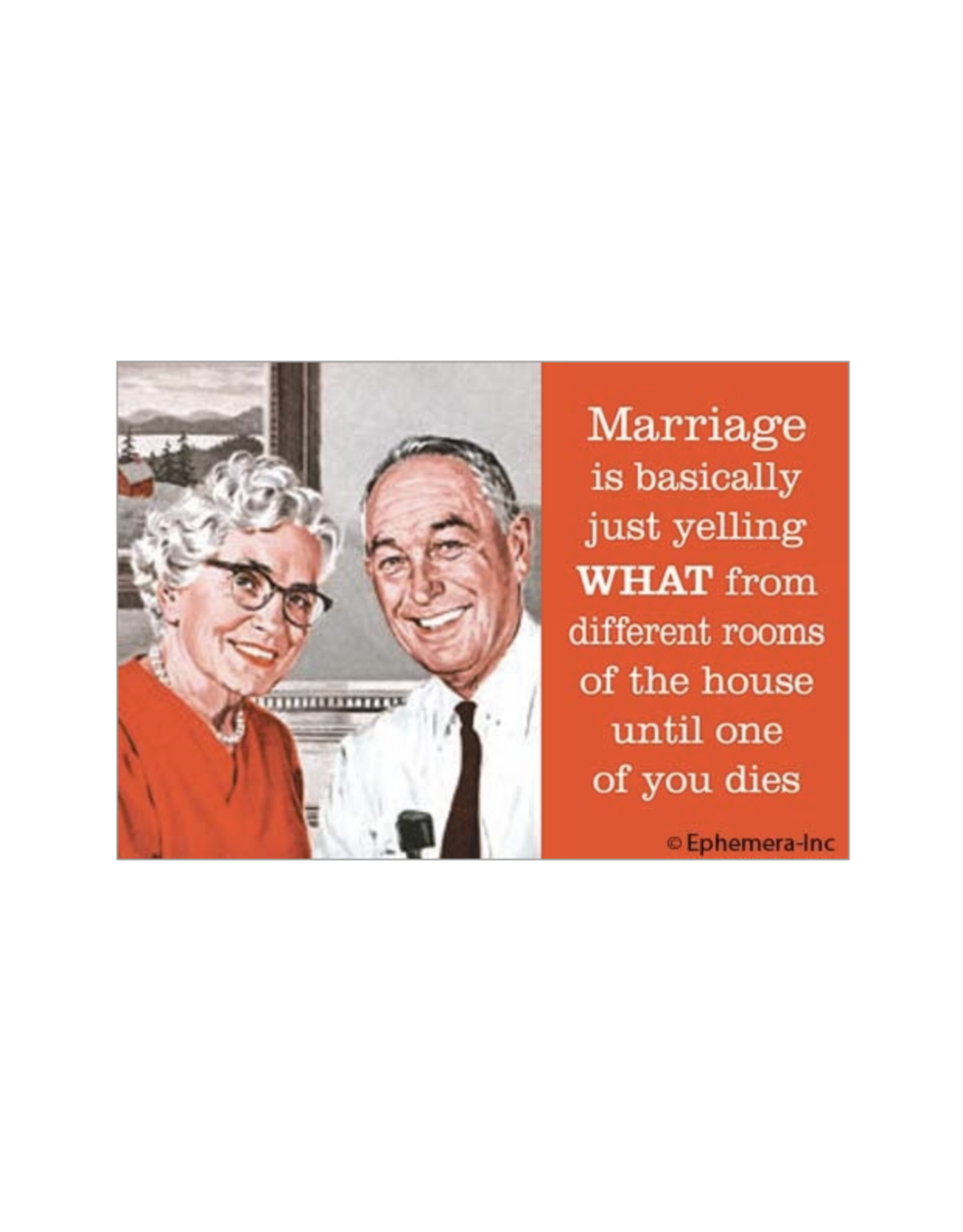 Marriage Is Basically Just Yelling WHAT Magnet