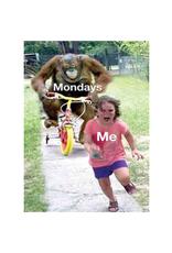 Mondays, Me Magnet