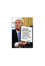 Trump Please Impeach Me Magnet