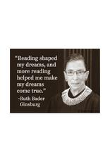 Reading Shaped My Dreams...Ruth Bader Ginsburg Magnet