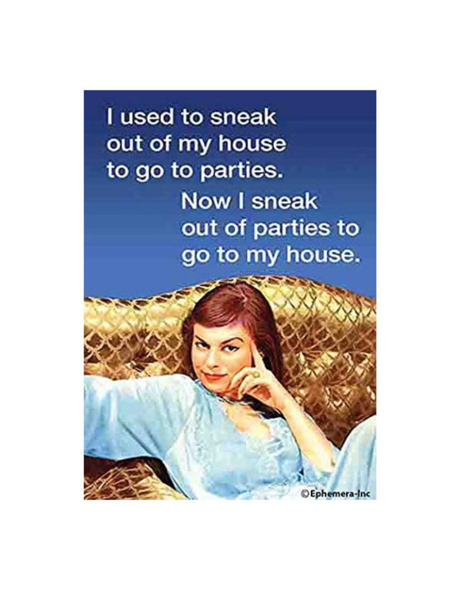 Sneak Out of Parties Magnet