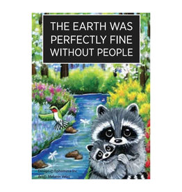 The Earth Was Perfect Fine Without People Magnet