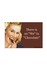 There Is No We In Chocolate Magnet