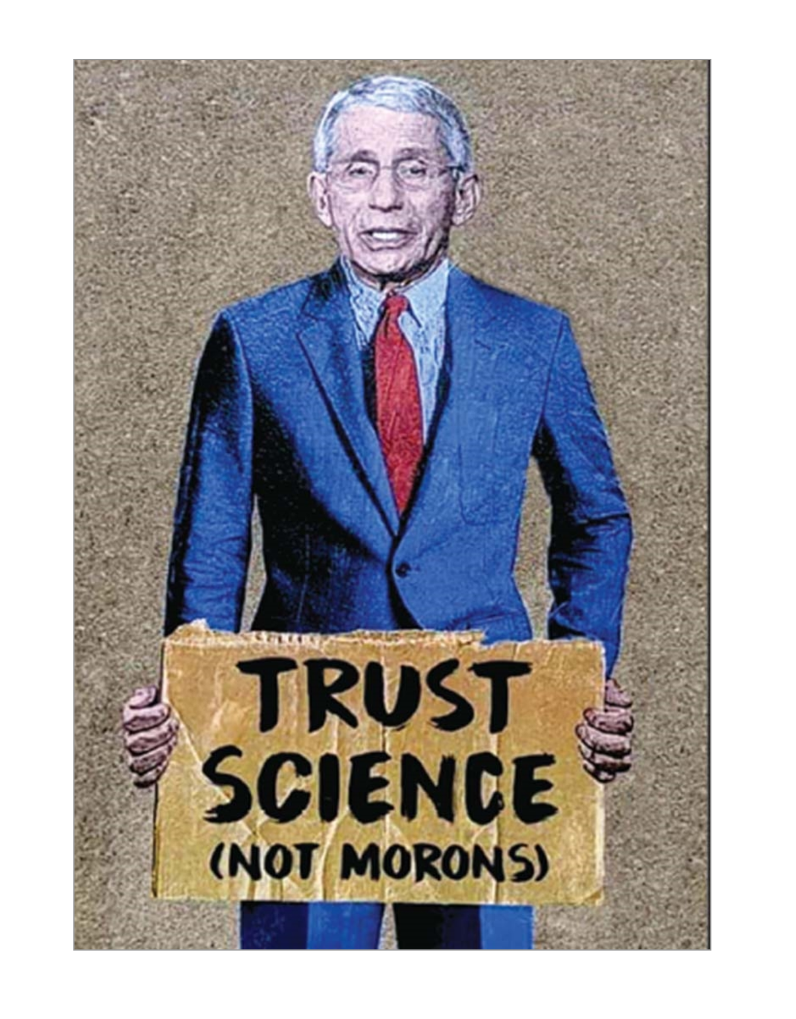 Trust Science, Not Morons Fauci Magnet