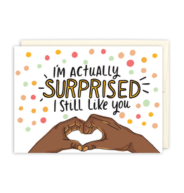 Black Joy Paper Surprised I Still Like You Greeting Card