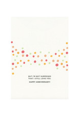 Surprised I Still Like You Greeting Card