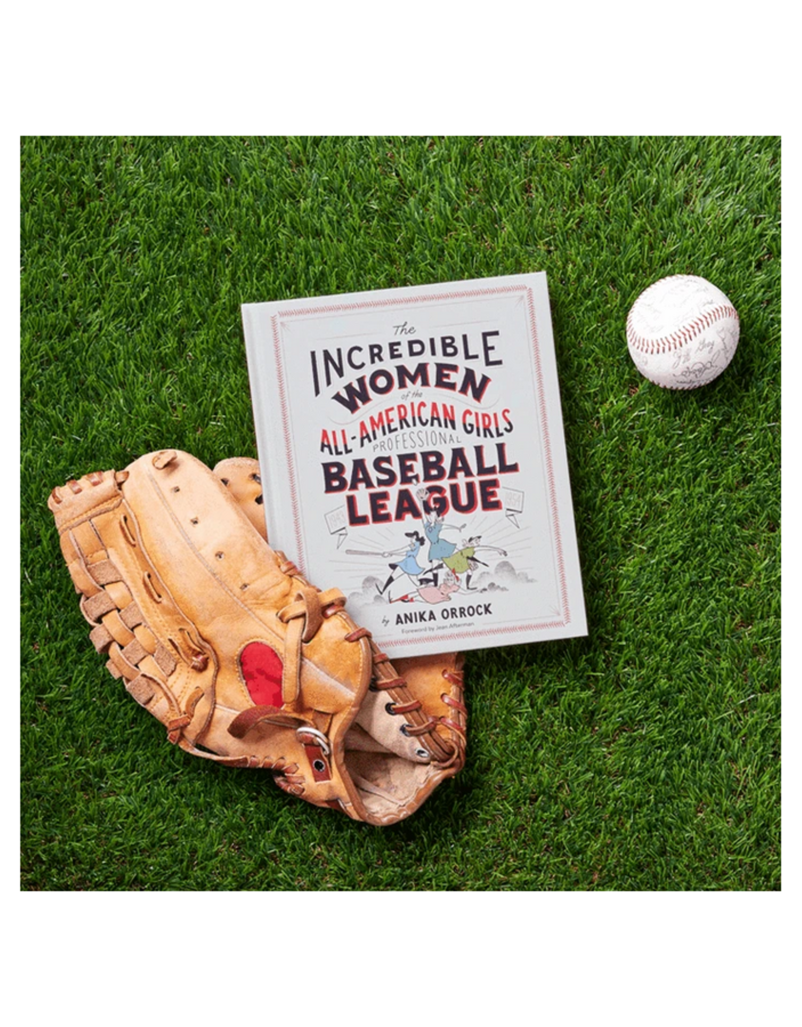 Incredible Women of the All-American Girls Professional Baseball League