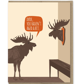 Haven't Aged Moose Birthday Greeting Card