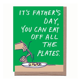It's Father's Day (Eat Off All the Plates) Greeting Card