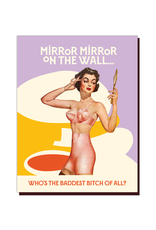 Mirror Mirror On The Wall Baddest Bitch Greeting Card