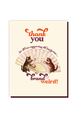Thank You Brand of Weird Greeting Card