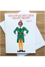 I Know Santa (Buddy the Elf) Greeting Card