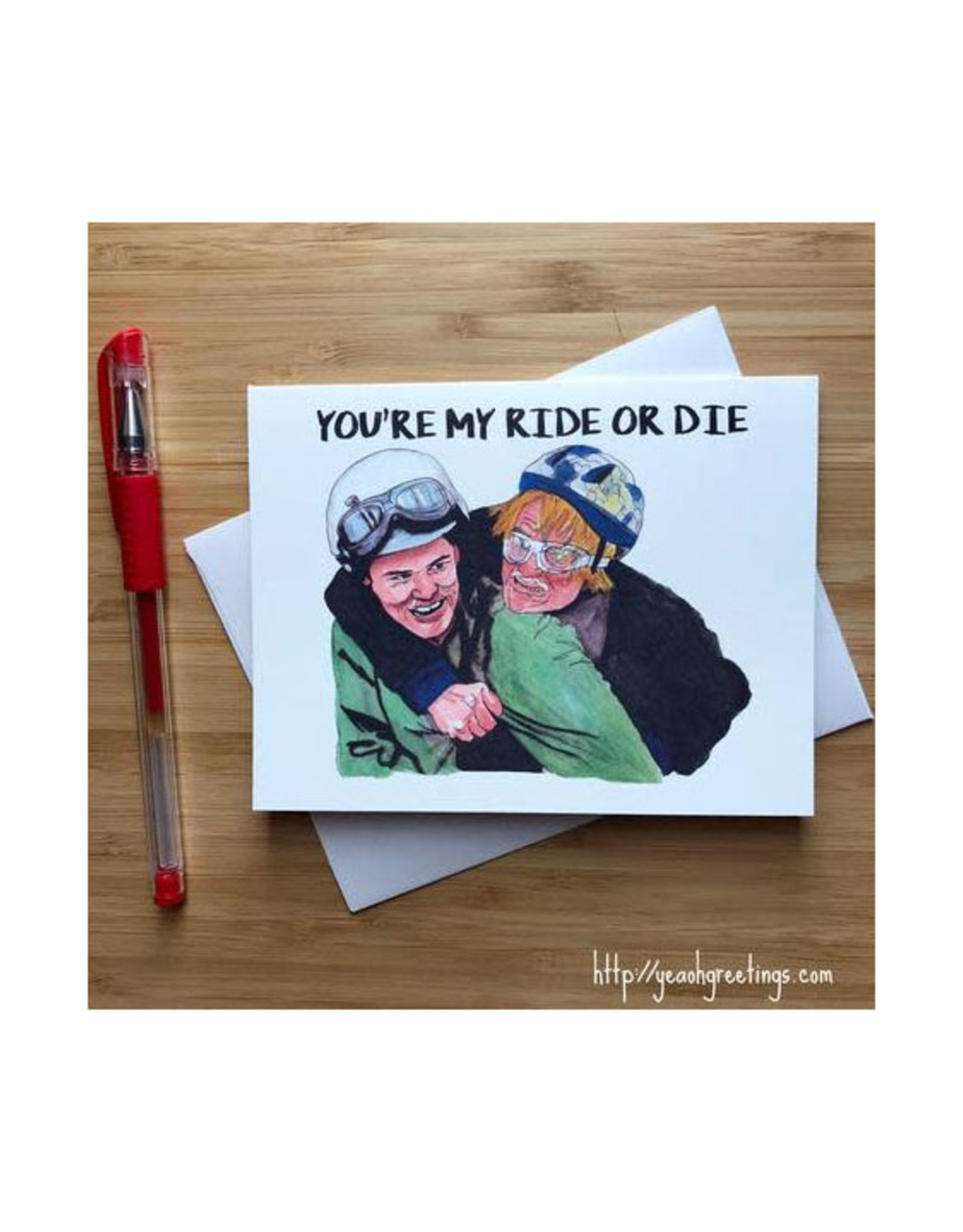 Dumb and Dumber You're My Ride or Die Greeting Card